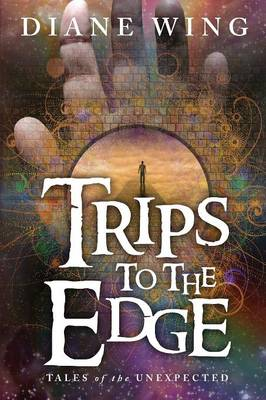 Trips to the Edge: Tales of the Unexpected (Paperback)