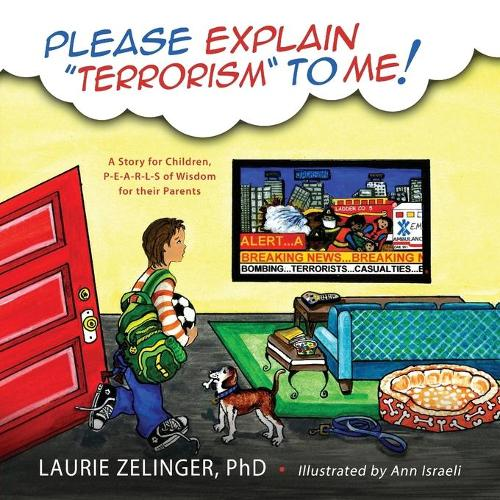 Please Explain Terrorism to Me: A Story for Children, P-E-A-R-L-S of Wisdom for Their Parents (Paperback)