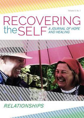 Recovering the Self: A Journal of Hope and Healing (Vol. V, No. 1) -- Relationships (Paperback)
