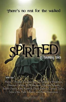Spirited: 13 Haunting Tales (Paperback)