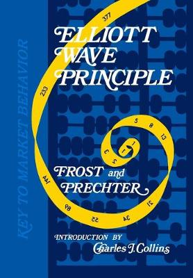 Elliott Wave Principle: A Key to Market Behavior (Hardback)