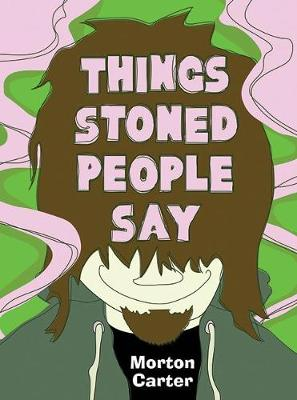 Things Stoned People Say (Hardback)