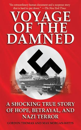 Voyage of the Damned: A Shocking True Story of Hope, Betrayal, and Nazi Terror (Paperback)
