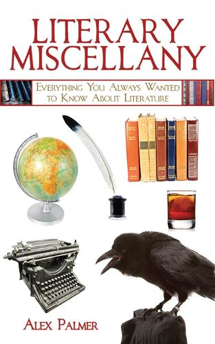 Literary Miscellany: Everything You Always Wanted to Know About Literature - Books of Miscellany (Hardback)