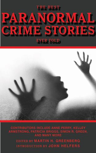 The Best Paranormal Crime Stories Ever Told - Best Stories Ever Told (Paperback)