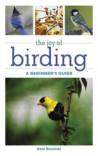 The Joy of Birding: A Beginner's Guide - Joy of Series (Paperback)