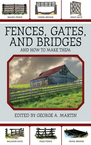 Fences, Gates, and Bridges: And How to Make Them (Paperback)