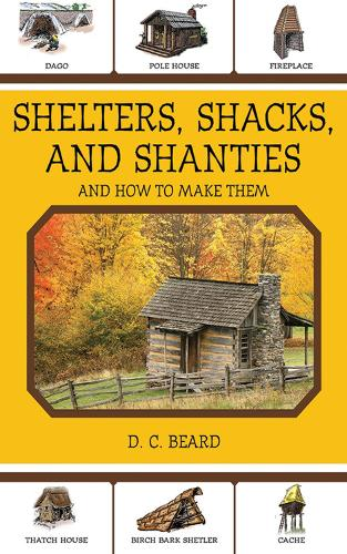 Shelters, Shacks, and Shanties: And How to Make Them (Paperback)