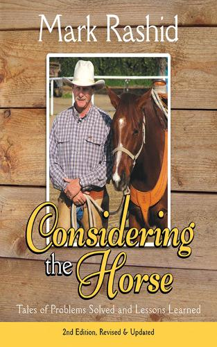Considering the Horse: Tales of Problems Solved and Lessons Learned (Hardback)