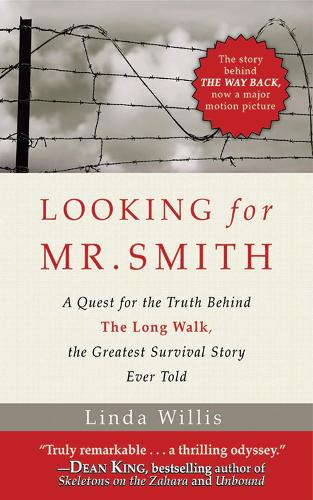Looking for Mr. Smith: The Quest for the Truth Behind The Long Walk, the Greatest Survival Story Ever Told (Hardback)