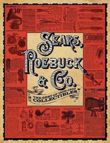 Sears, Roebuck & Co.: The Best of 1905-1910 Collectibles (Paperback)
