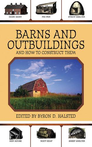 Barns and Outbuildings: And How to Construct Them (Paperback)