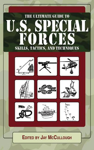 Ultimate Guide to U.S. Special Forces Skills, Tactics, and Techniques (Paperback)