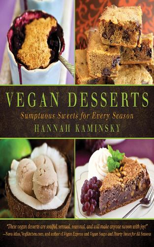 Vegan Desserts: Sumptuous Sweets for Every Season (Hardback)