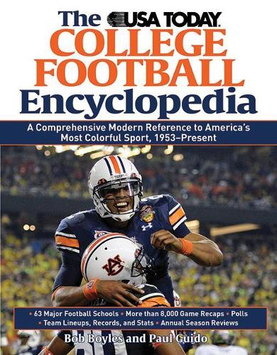 The USA TODAY College Football Encyclopedia: A Comprehensive Modern Reference to America's Most Colorful Sport, 1953-Present - USA Today College Football Encyclopedia (Paperback)