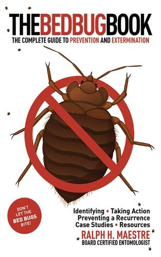 The Bed Bug Book: The Complete Guide to Prevention and Extermination (Paperback)