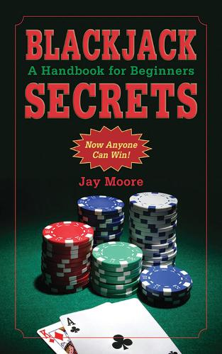 Blackjack Secrets: A Handbook for Beginners (Paperback)
