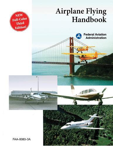 Airplane Flying Handbook (FAA-H-8083-3A) (Paperback)