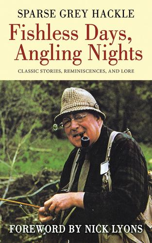 Fishless Days, Angling Nights: Classic Stories, Reminiscences, and Lore (Hardback)