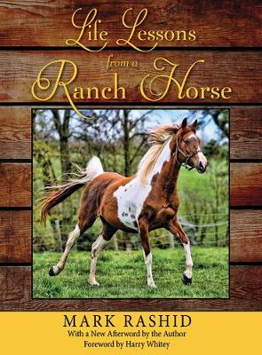 Life Lessons from a Ranch Horse: With a New Afterword by the Author (Hardback)