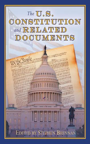 The U.S. Constitution and Related Documents (Hardback)