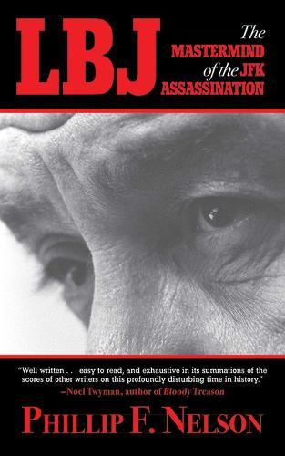 LBJ: The Mastermind of the JFK Assassination (Hardback)