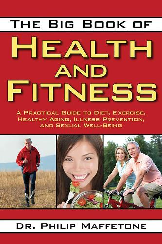 The Big Book of Health and Fitness: A Practical Guide to Diet, Exercise, Healthy Aging, Illness Prevention, and Sexual Well-Being (Paperback)