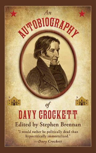 An Autobiography of Davy Crockett (Hardback)