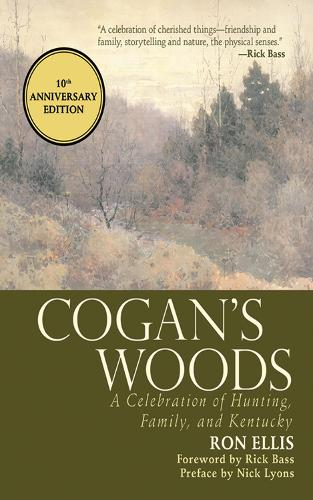 Cogan's Woods: A Celebration of Hunting, Family, and Kentucky (Paperback)