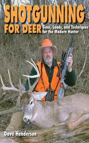 Shotgunning for Deer: Guns, Loads, and Techniques for the Modern Hunter (Hardback)