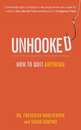 Unhooked: How to Quit Anything (Paperback)