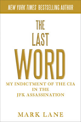 Last Word: My Indictment of the CIA in the Murder of JFK (Hardback)