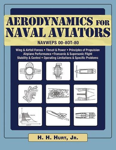 Aerodynamics for Naval Aviators: NAVWEPS 00-8OT-80 (Paperback)