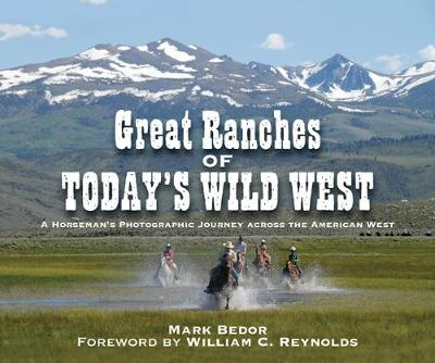 Great Ranches of Today's Wild West: A Horseman's Photographic Journey Across the American West (Hardback)