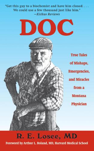 Doc: True Tales of Mishaps, Emergencies, and Miracles from a Montana Physician (Hardback)