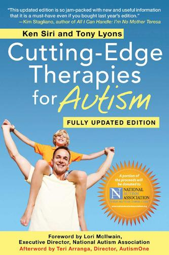 Cutting-Edge Therapies for Autism: Fully Updated Edition (Paperback)