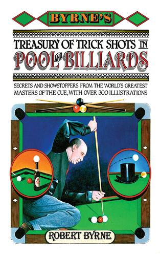 Byrne's Treasury of Trick Shots in Pool and Billiards (Hardback)