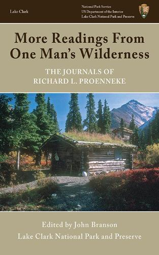 More Readings From One Man's Wilderness: The Journals of Richard L. Proenneke (Paperback)