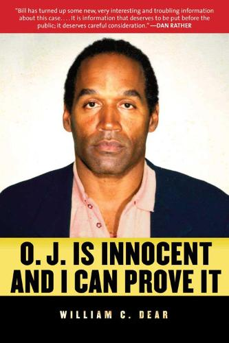O.J. is Innocent and I Can Prove It: The Shocking Truth About the Murders of Nicole Simpson and Ron Goldman (Hardback)
