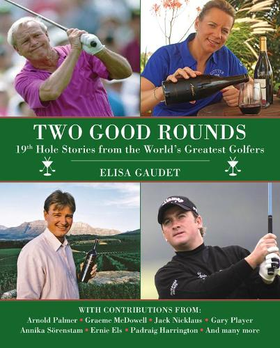 Two Good Rounds: 19th Hole Stories from the World's Greatest Golfers (Hardback)
