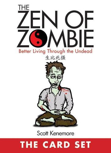 The Zen of Zombie: The Card Set: Better Living Through the Undead (Paperback)