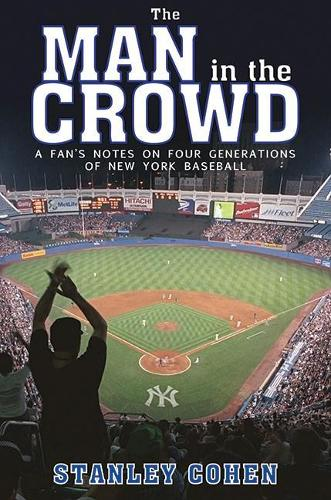 Man in the Crowd: A Fan's Notes on Four Generations of New York Baseball (Hardback)