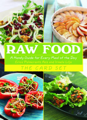 Raw Food: The Card Set: A Handy Guide for Every Meal of the Day
