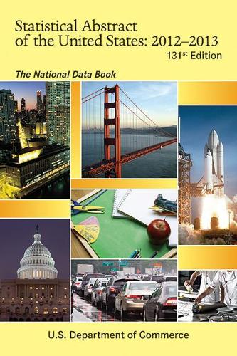Statistical Abstract of the United States, 2011-2012: The National Data Book - Statistical Abstract United States (Paper/Skyhorse) (Paperback)