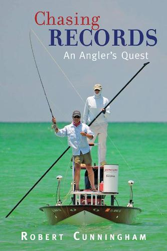 Chasing Records: An Angler's Quest (Hardback)