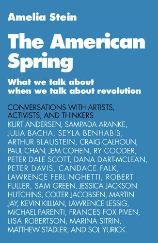 The American Spring: What We Talk About When We Talk About Revolution (Paperback)