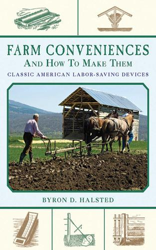 Farm Conveniences and How to Make Them: Classic American Labor-Saving Devices (Paperback)