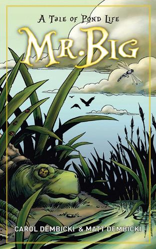 Mr. Big: A Tale of Pond Life (Paperback)