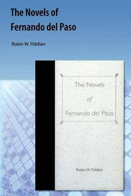 The Novels of Fernando del Paso (Paperback)