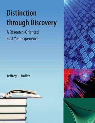 Distinction Through Discovery: A Research-Oriented First Year Experience (Paperback)
